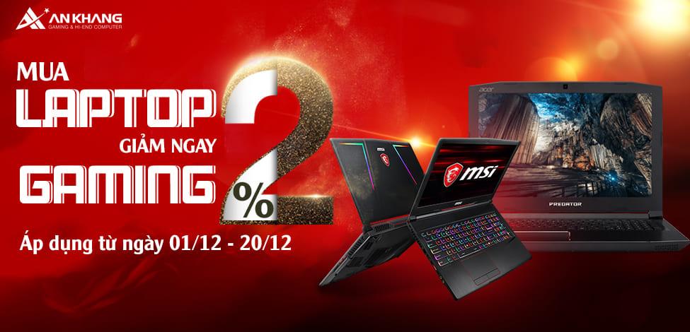 Giảm ngay 2% khi mua laptop Gaming tại An Khang Computer
