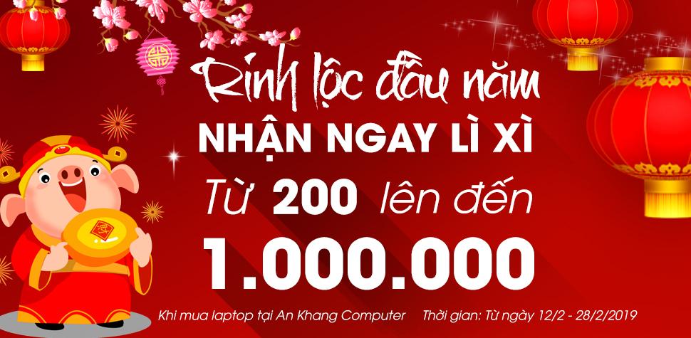 RINH LỘC ĐẦU NĂM NHẬN LÌ XÌ ĐẾN 1.000.000VNĐ KHI MUA LAPTOP